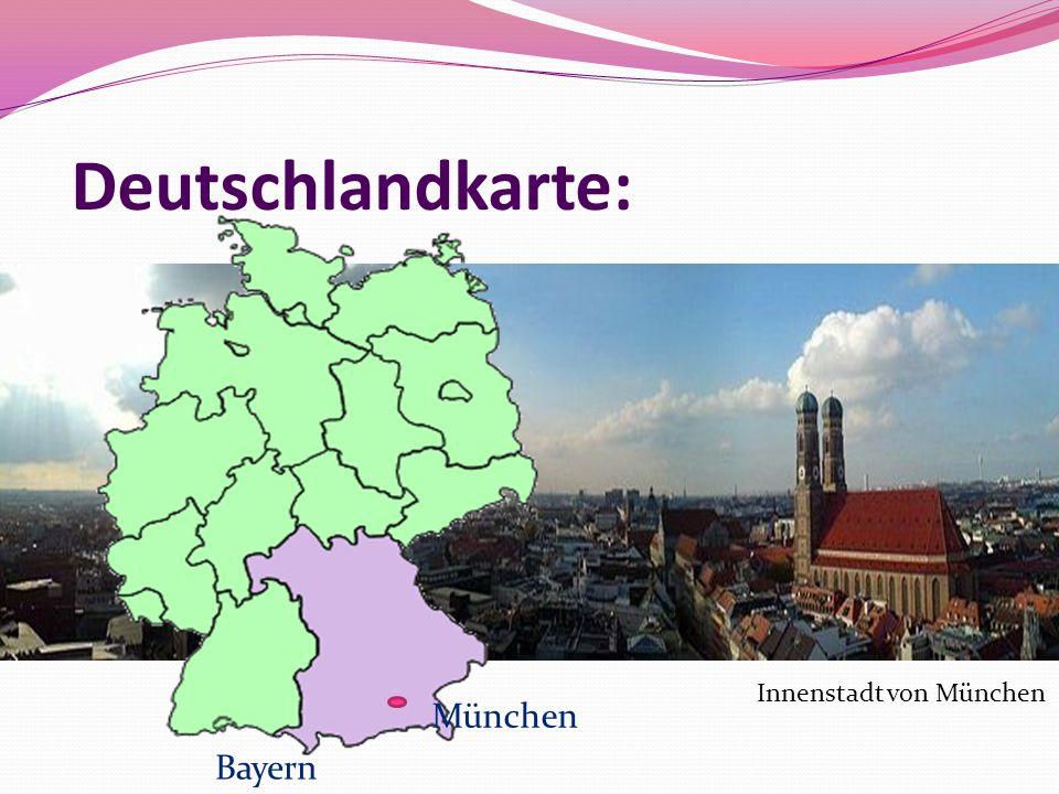 Deutschlandkarte: Bayern München Innenstadt von München