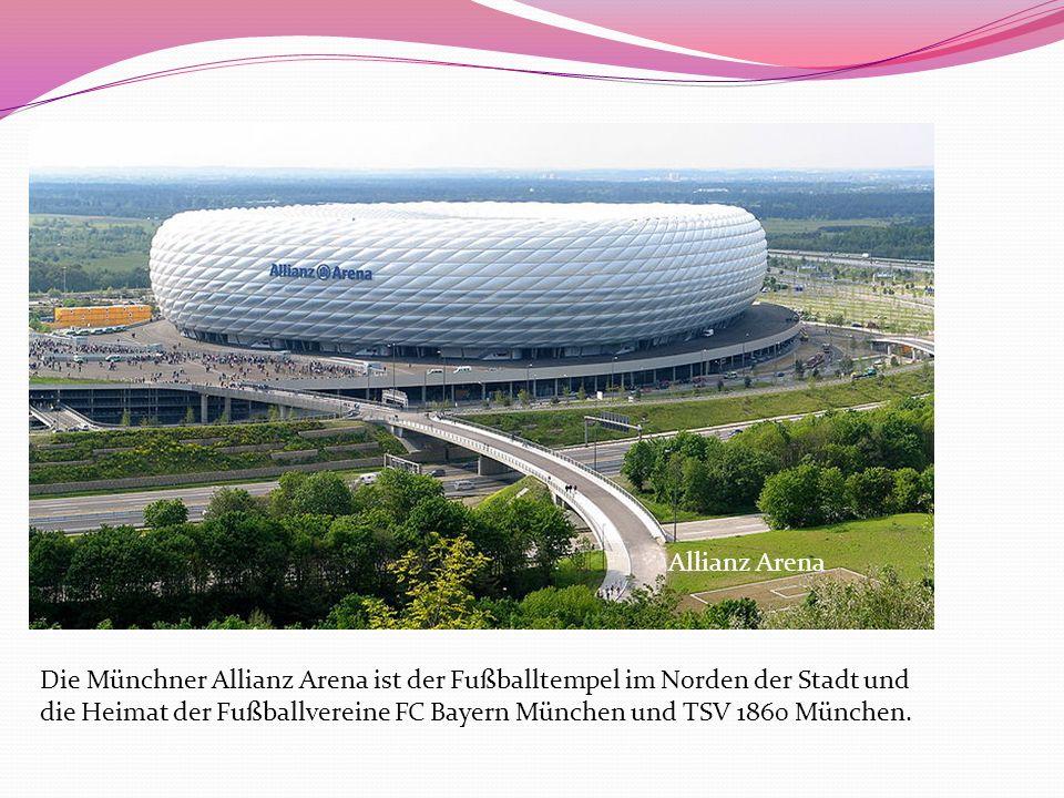 Allianz Arena Die Münchner Allianz Arena ist der Fußballtempel im Norden der Stadt und die Heimat der Fußballvereine FC Bayern München und TSV 1860 Mü