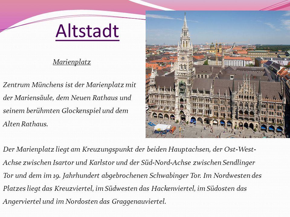 Altstadt Marienplatz Zentrum Münchens ist der Marienplatz mit der Mariensäule, dem Neuen Rathaus und seinem berühmten Glockenspiel und dem Alten Ratha