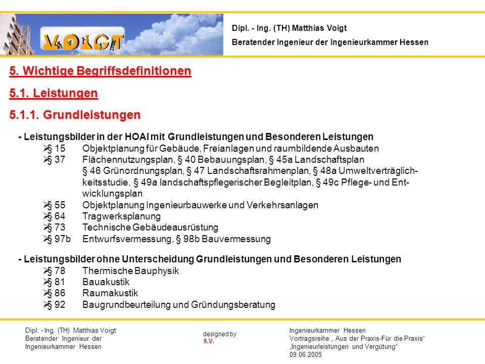 designed by S.V. 5. Wichtige Begriffsdefinitionen 5.1. Leistungen 5.1.1. Grundleistungen - Leistungsbilder in der HOAI mit Grundleistungen und Besonde