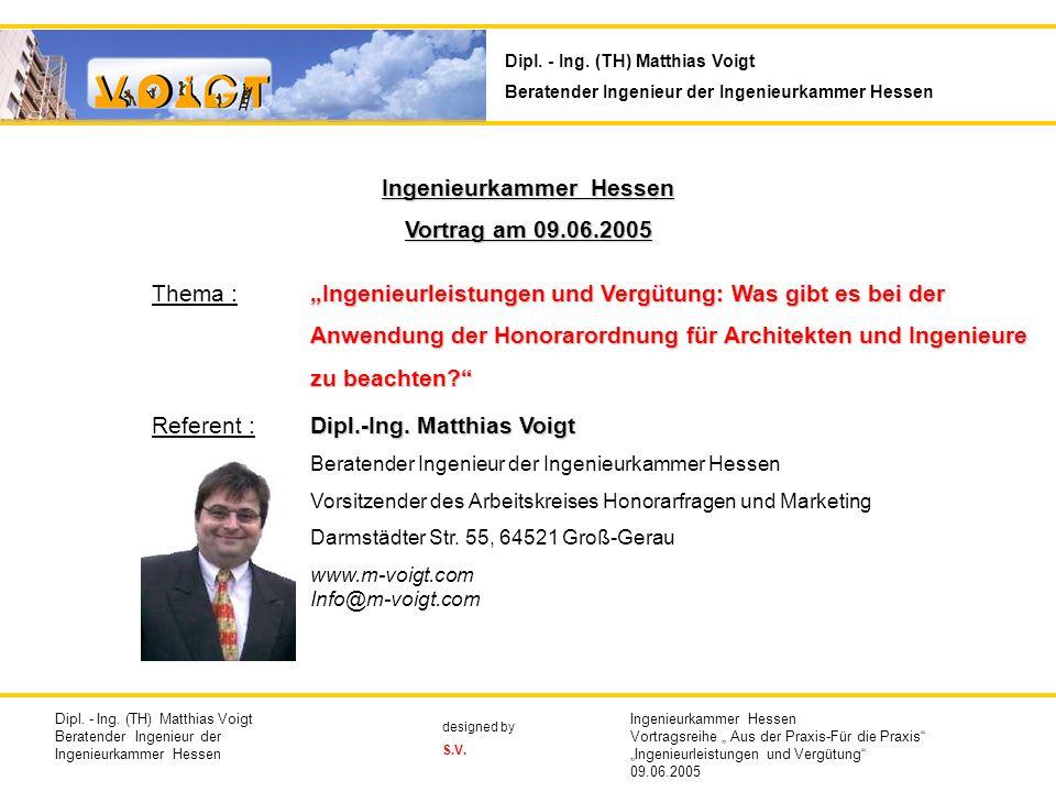 Ingenieurkammer Hessen Vortrag am 09.06.2005 Thema : Ingenieurleistungen und Vergütung: Was gibt es bei der Anwendung der Honorarordnung für Architekt