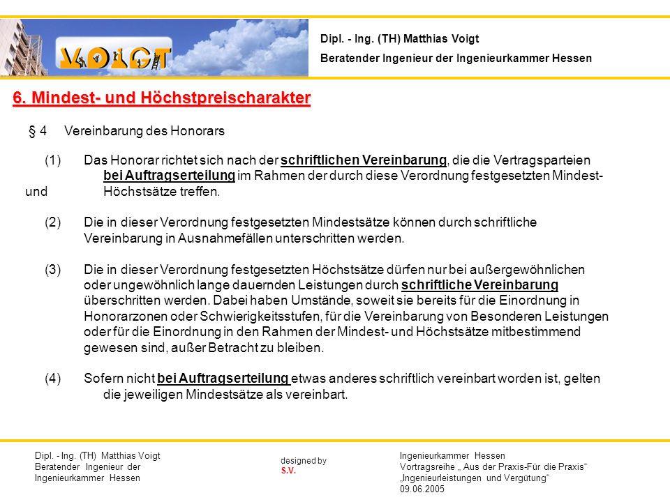 designed by S.V. 6. Mindest- und Höchstpreischarakter § 4Vereinbarung des Honorars (1)Das Honorar richtet sich nach der schriftlichen Vereinbarung, di