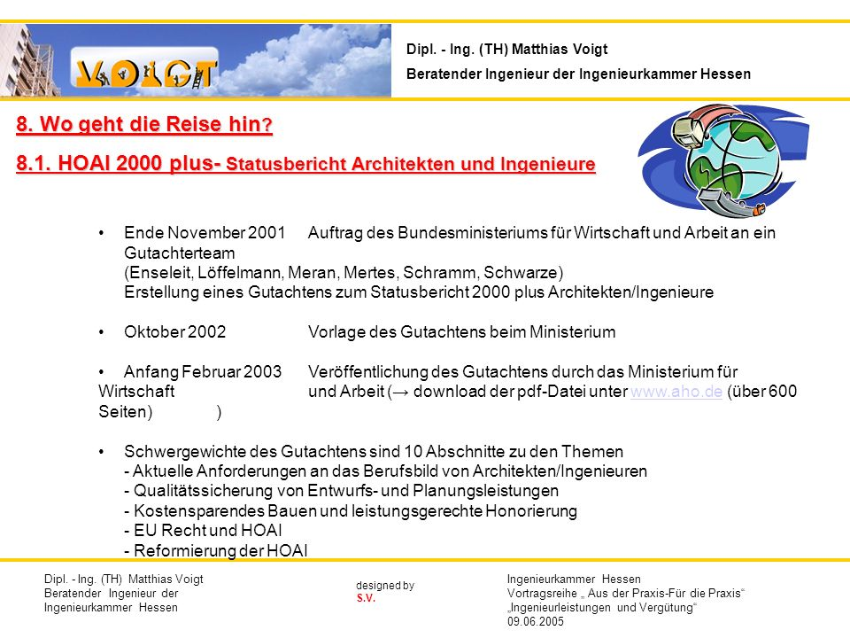 designed by S.V. Ende November 2001Auftrag des Bundesministeriums für Wirtschaft und Arbeit an ein Gutachterteam (Enseleit, Löffelmann, Meran, Mertes,