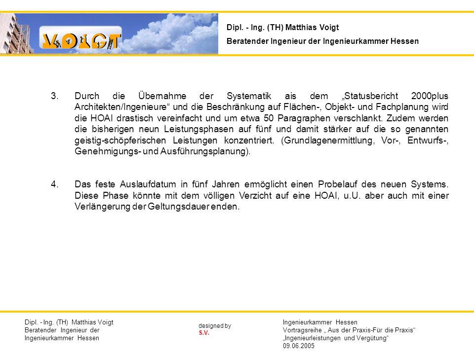 designed by S.V. 3.Durch die Übernahme der Systematik ais dem Statusbericht 2000plus Architekten/Ingenieure und die Beschränkung auf Flächen-, Objekt-