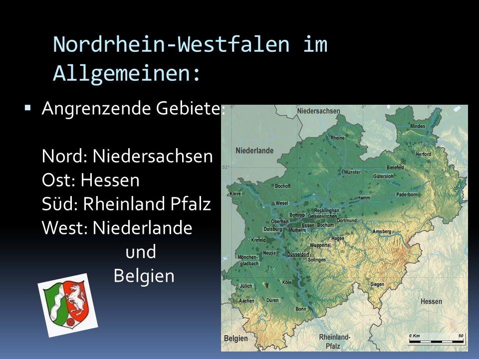 Angrenzende Gebiete: Nord: Niedersachsen Ost: Hessen Süd: Rheinland Pfalz West: Niederlande und Belgien