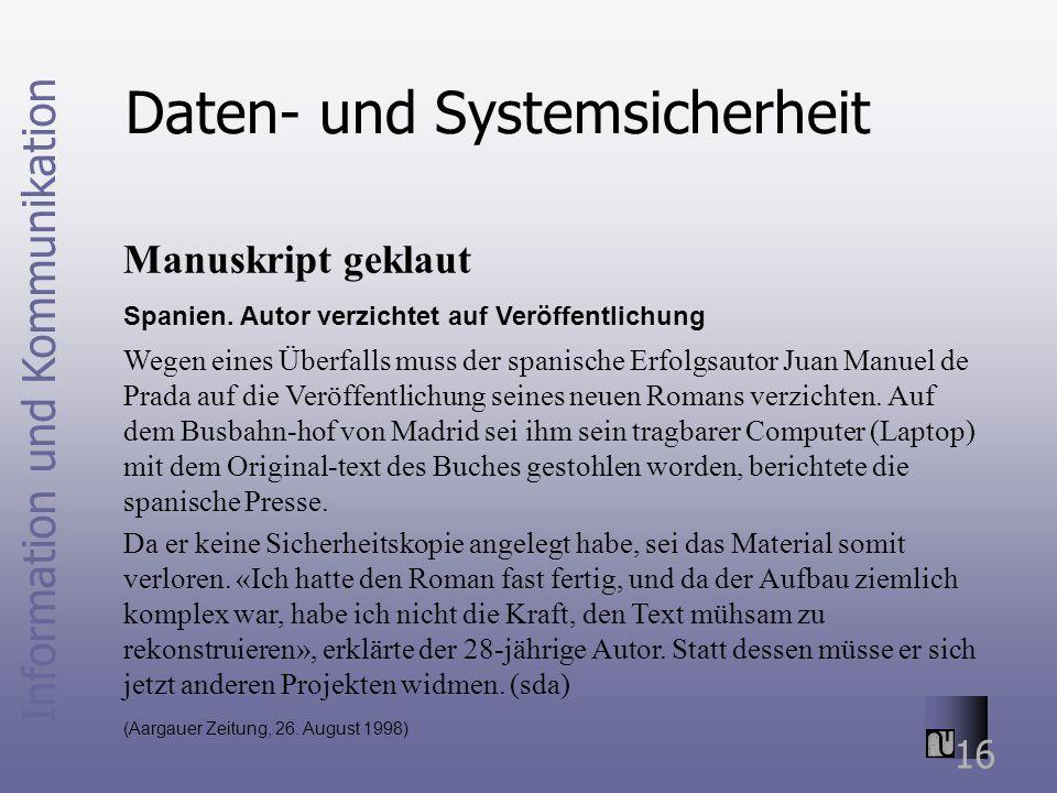 Information und Kommunikation 16 Daten- und Systemsicherheit Manuskript geklaut Spanien. Autor verzichtet auf Veröffentlichung Wegen eines Überfalls m