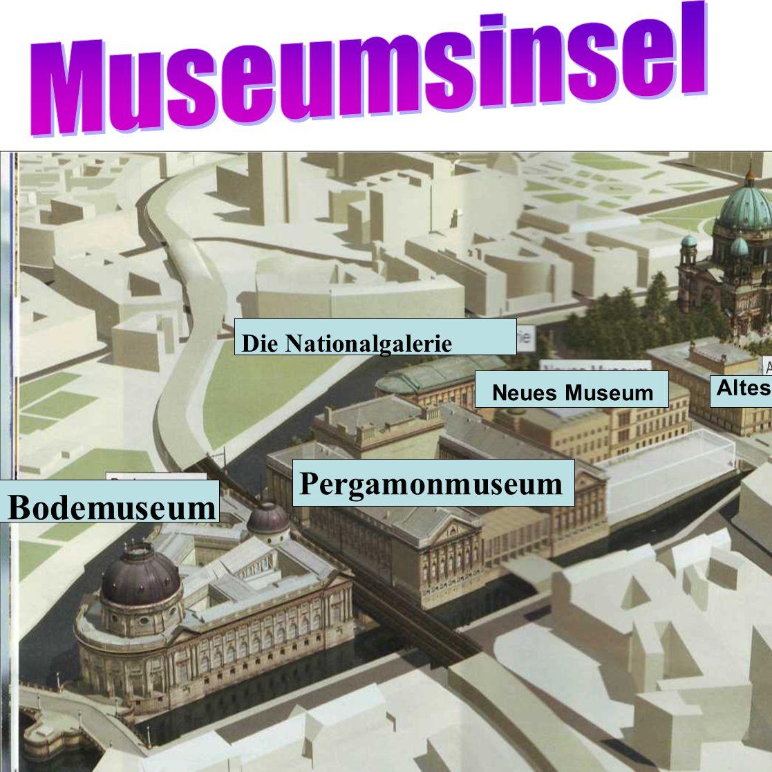 Bodemuseum Pergamonmuseum Altes Museum Die Nationalgalerie Neues Museum