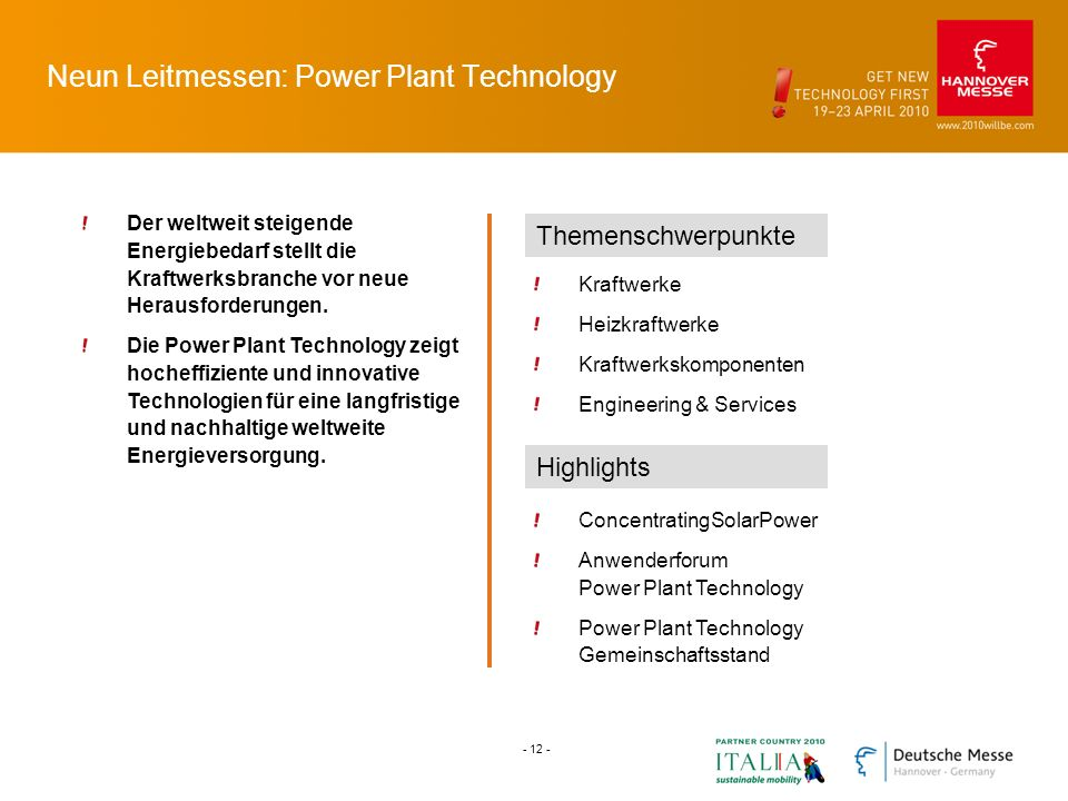 Neun Leitmessen: Power Plant Technology Der weltweit steigende Energiebedarf stellt die Kraftwerksbranche vor neue Herausforderungen. Die Power Plant