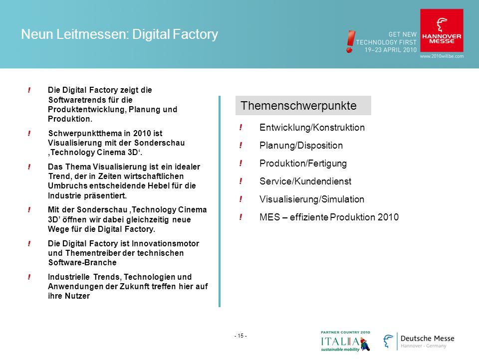 Neun Leitmessen: Digital Factory Die Digital Factory zeigt die Softwaretrends für die Produktentwicklung, Planung und Produktion.
