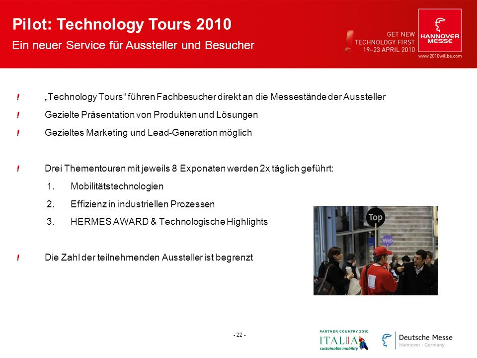 Technology Tours führen Fachbesucher direkt an die Messestände der Aussteller Gezielte Präsentation von Produkten und Lösungen Gezieltes Marketing und