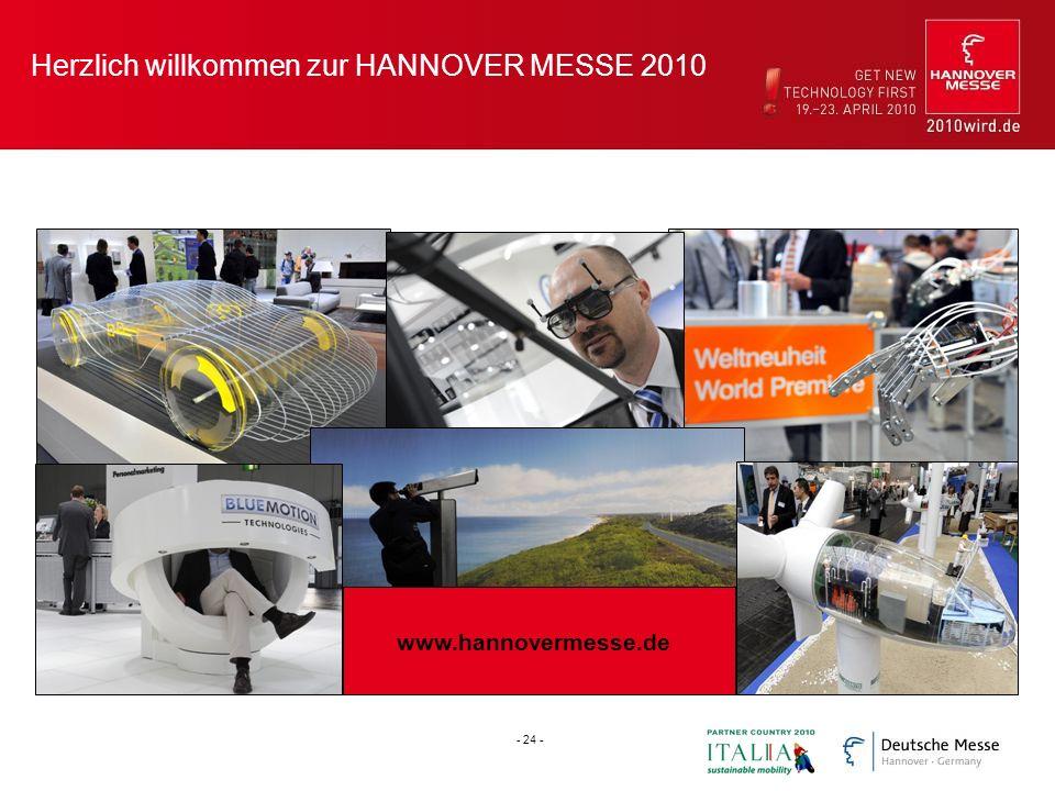 Herzlich willkommen zur HANNOVER MESSE 2010 www.hannovermesse.de - 24 -