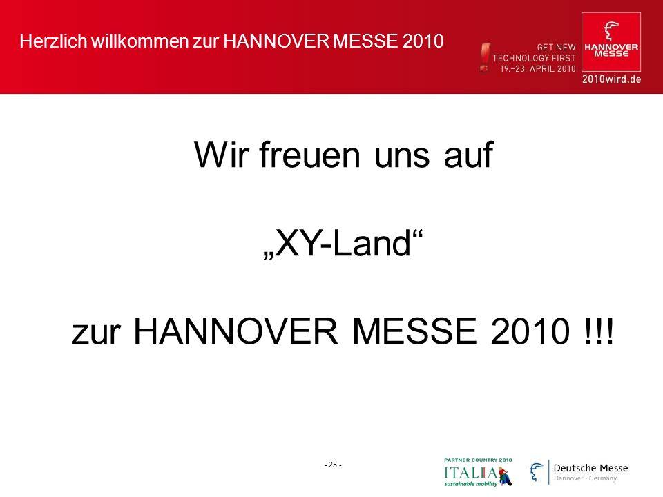 Herzlich willkommen zur HANNOVER MESSE 2010 - 25 - Wir freuen uns auf XY-Land zur HANNOVER MESSE 2010 !!!
