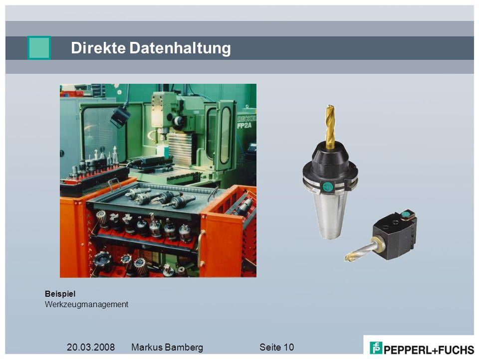 20.03.2008Markus BambergSeite 10 Direkte Datenhaltung Beispiel Werkzeugmanagement
