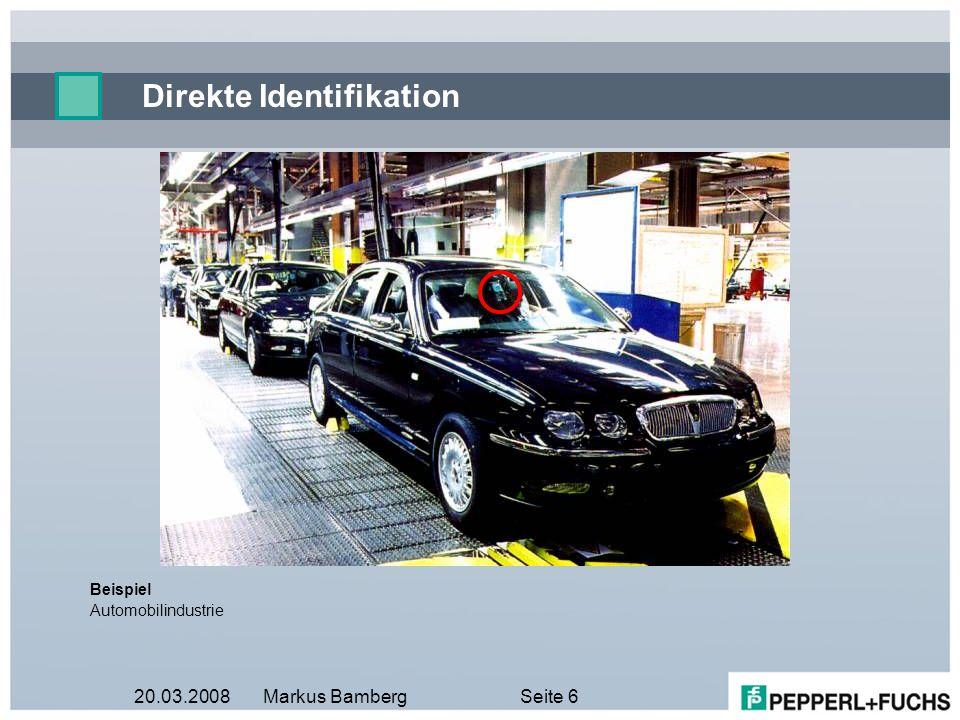 20.03.2008Markus BambergSeite 6 Direkte Identifikation Beispiel Automobilindustrie