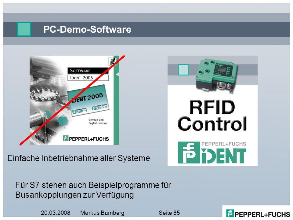 20.03.2008Markus BambergSeite 85 PC-Demo-Software Für S7 stehen auch Beispielprogramme für Busankopplungen zur Verfügung Einfache Inbetriebnahme aller