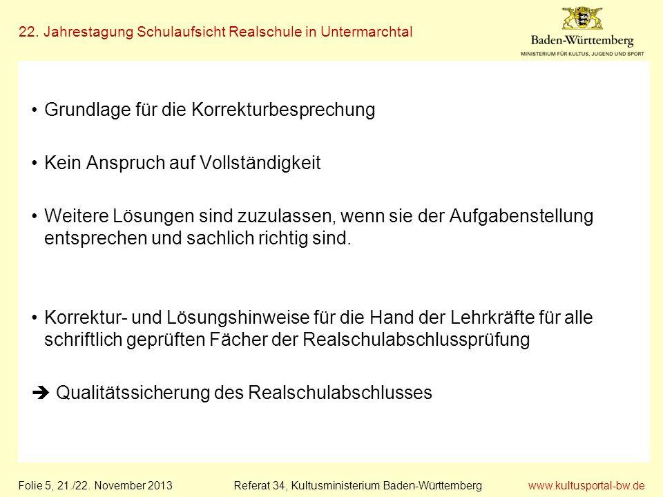 www.kultusportal-bw.de Referat 34, Kultusministerium Baden-Württemberg 22. Jahrestagung Schulaufsicht Realschule in Untermarchtal Folie 5, 21./22. Nov
