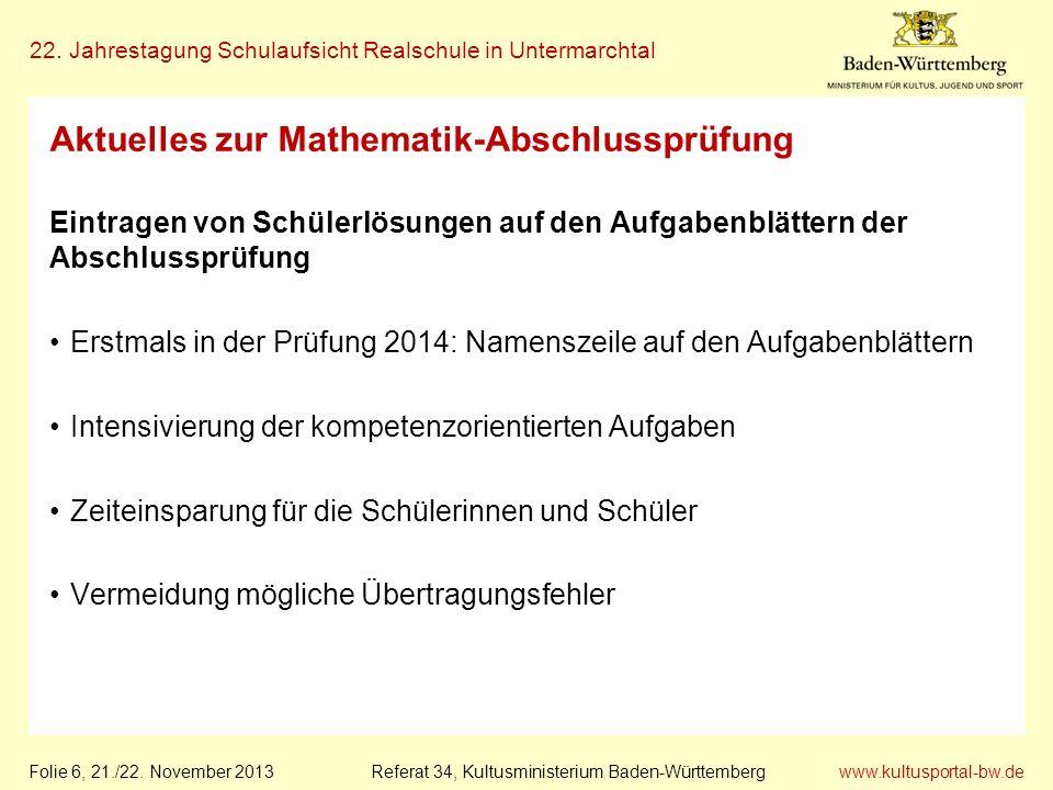 www.kultusportal-bw.de Referat 34, Kultusministerium Baden-Württemberg 22. Jahrestagung Schulaufsicht Realschule in Untermarchtal Folie 6, 21./22. Nov