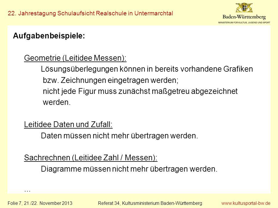 www.kultusportal-bw.de Referat 34, Kultusministerium Baden-Württemberg 22. Jahrestagung Schulaufsicht Realschule in Untermarchtal Folie 7, 21./22. Nov