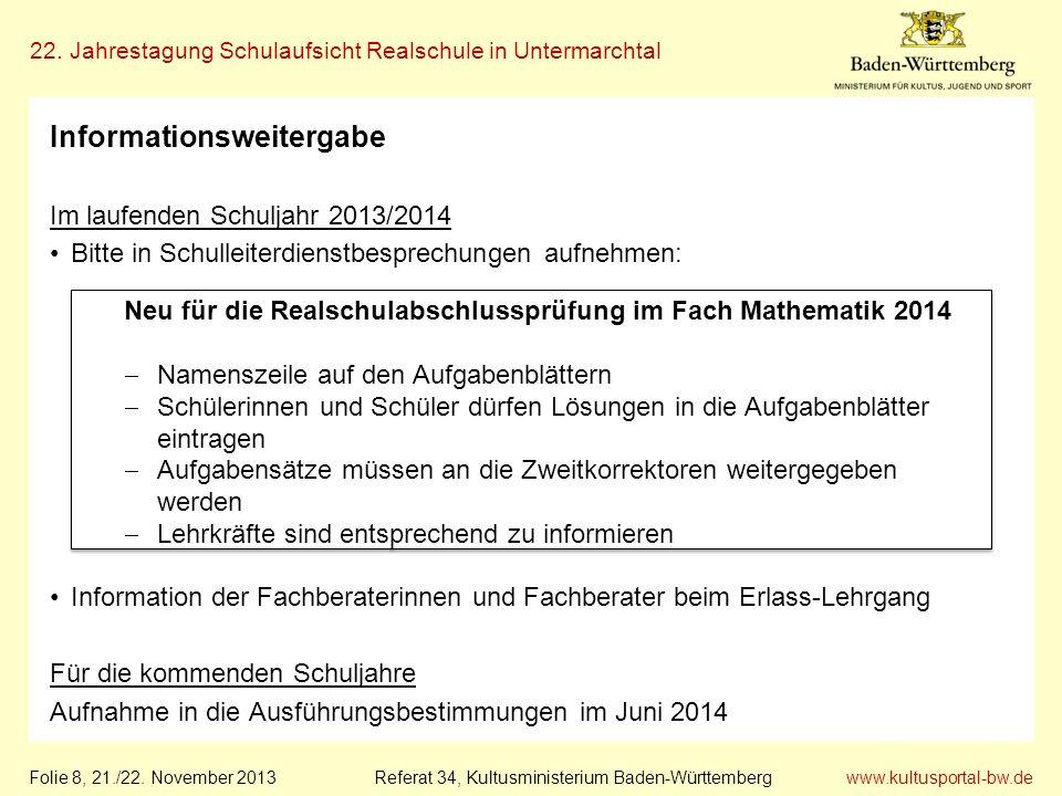 www.kultusportal-bw.de Referat 34, Kultusministerium Baden-Württemberg 22. Jahrestagung Schulaufsicht Realschule in Untermarchtal Folie 8, 21./22. Nov