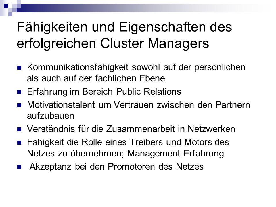 Fähigkeiten und Eigenschaften des erfolgreichen Cluster Managers Kommunikationsfähigkeit sowohl auf der persönlichen als auch auf der fachlichen Ebene