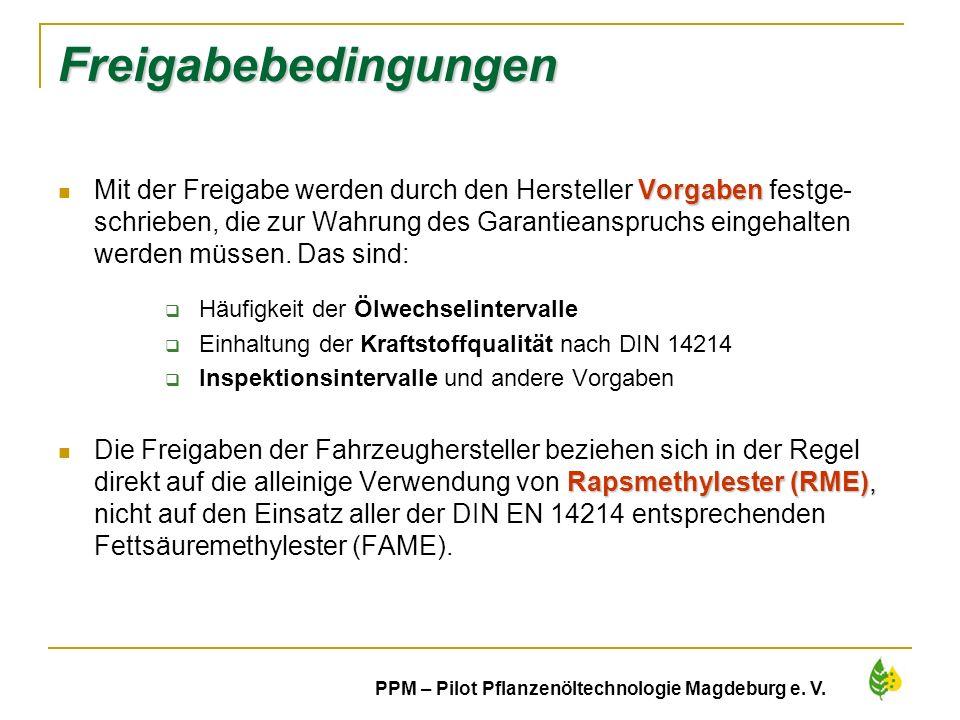 14 PPM – Pilot Pflanzenöltechnologie Magdeburg e. V. Freigabebedingungen Vorgaben Mit der Freigabe werden durch den Hersteller Vorgaben festge- schrie