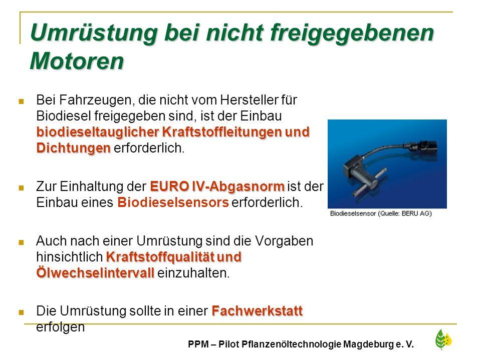 15 PPM – Pilot Pflanzenöltechnologie Magdeburg e. V. biodieseltauglicher Kraftstoffleitungen und Dichtungen Bei Fahrzeugen, die nicht vom Hersteller f