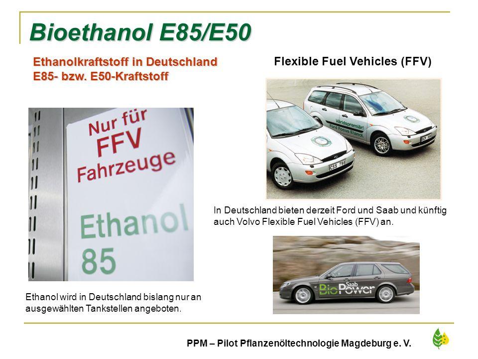 32 PPM – Pilot Pflanzenöltechnologie Magdeburg e. V. Flexible Fuel Vehicles (FFV) Ethanol wird in Deutschland bislang nur an ausgewählten Tankstellen
