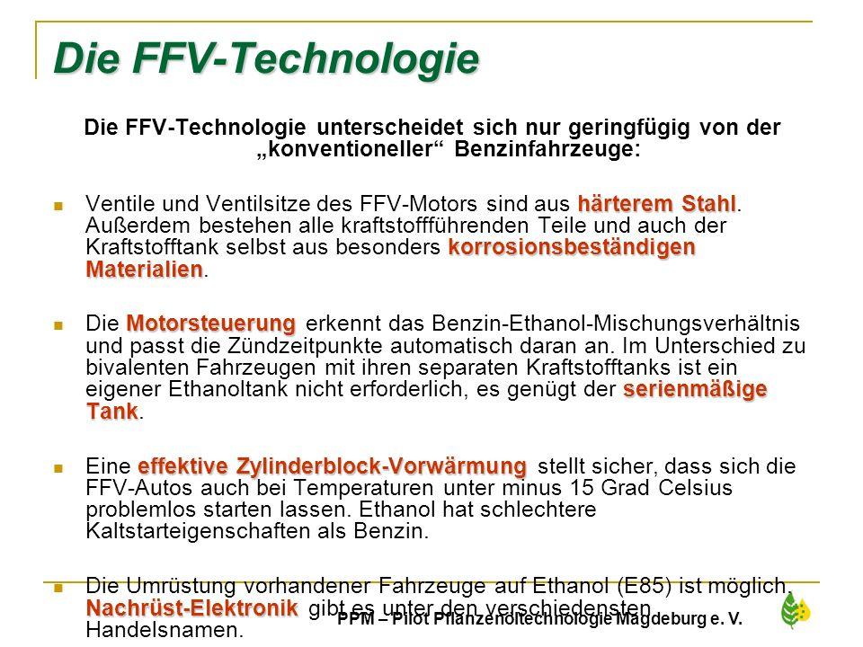 33 PPM – Pilot Pflanzenöltechnologie Magdeburg e. V. Die FFV-Technologie Die FFV-Technologie unterscheidet sich nur geringfügig von der konventionelle