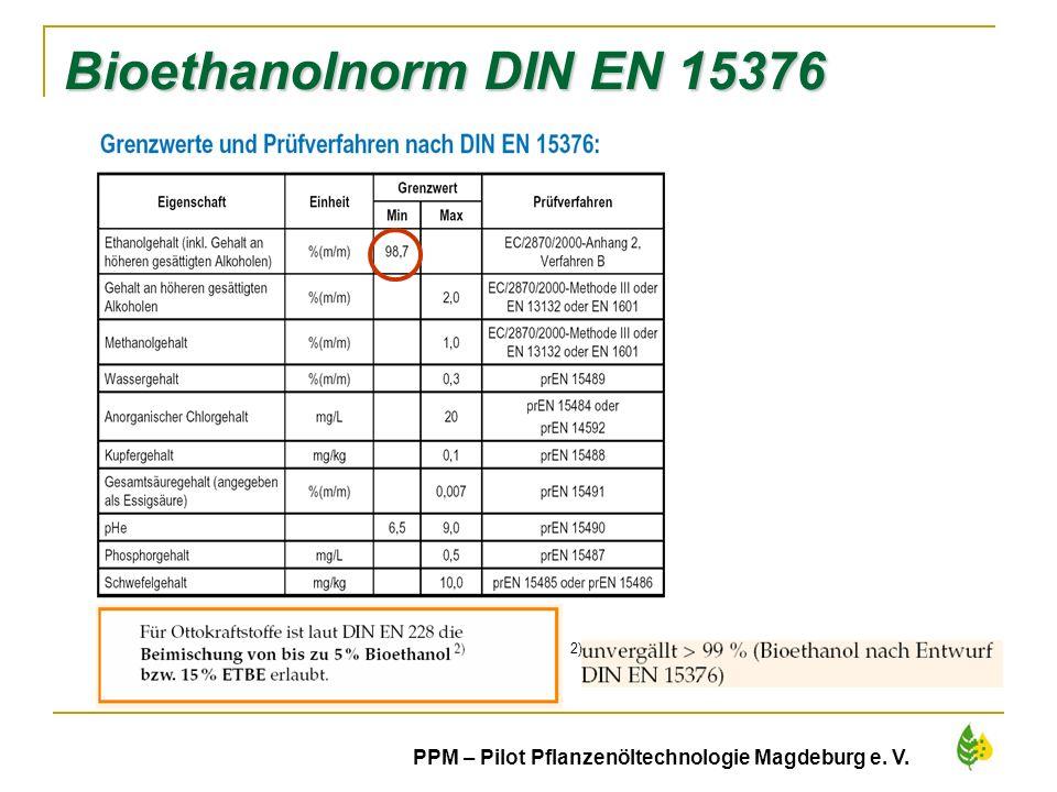 35 PPM – Pilot Pflanzenöltechnologie Magdeburg e. V. Bioethanolnorm DIN EN 15376 2)