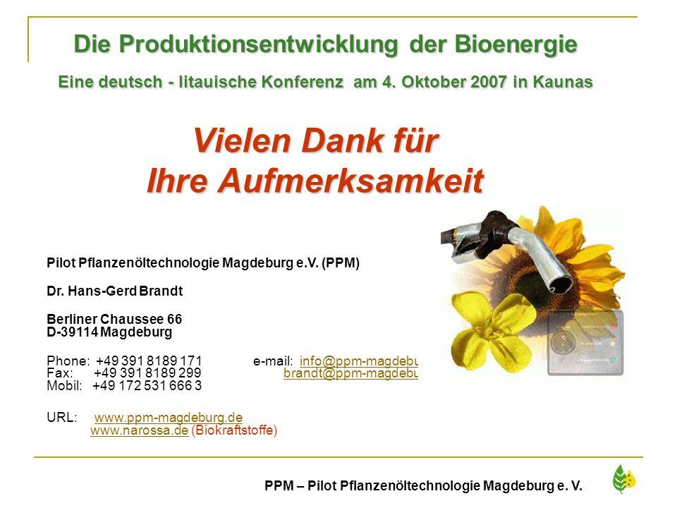 36 PPM – Pilot Pflanzenöltechnologie Magdeburg e. V. Vielen Dank für Ihre Aufmerksamkeit Die Produktionsentwicklung der Bioenergie Eine deutsch - lita