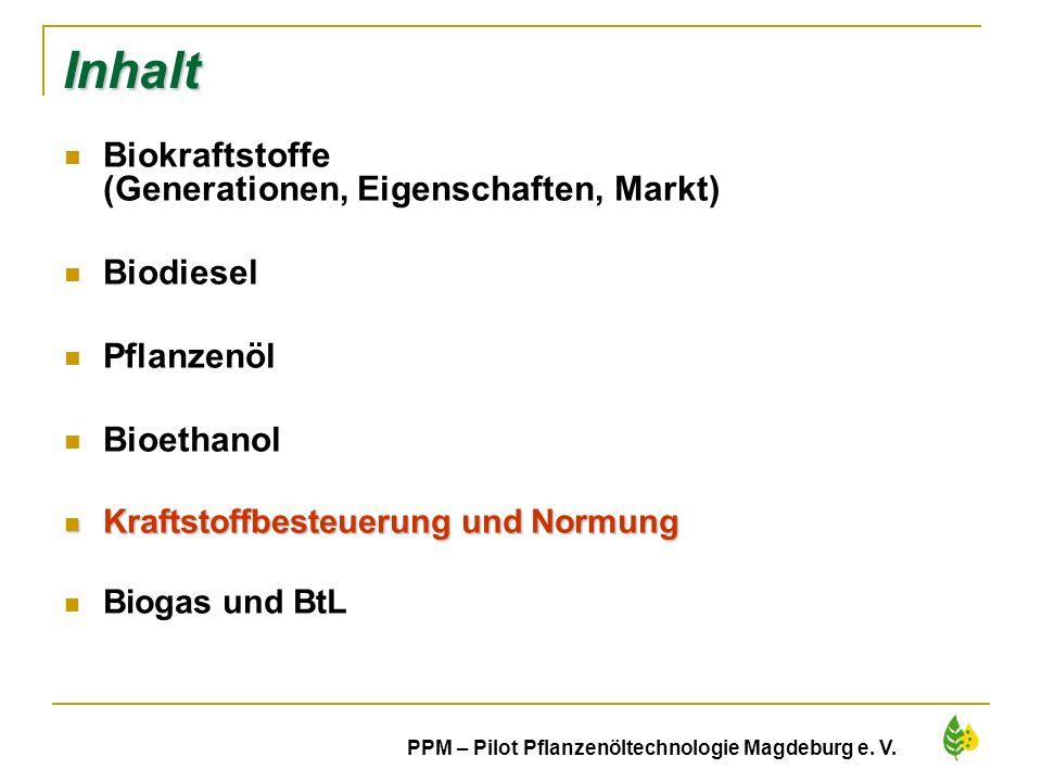 37 PPM – Pilot Pflanzenöltechnologie Magdeburg e. V. Inhalt Biokraftstoffe (Generationen, Eigenschaften, Markt) Biodiesel Pflanzenöl Bioethanol Krafts