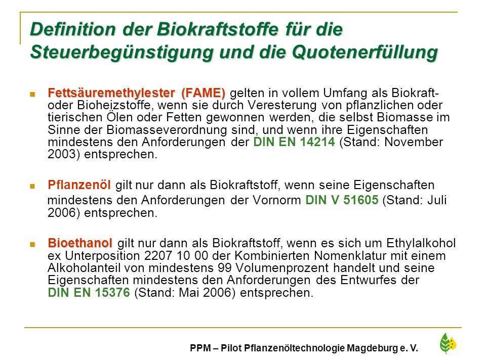 40 PPM – Pilot Pflanzenöltechnologie Magdeburg e. V. Definition der Biokraftstoffe für die Steuerbegünstigung und die Quotenerfüllung Fettsäuremethyle