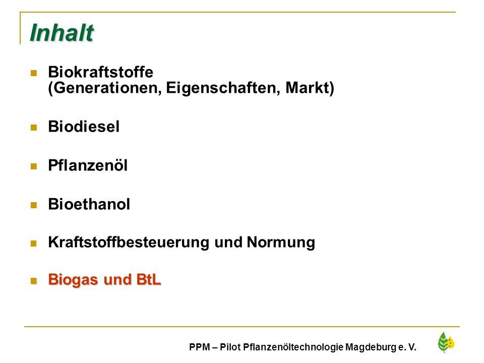 42 PPM – Pilot Pflanzenöltechnologie Magdeburg e. V. Inhalt Biokraftstoffe (Generationen, Eigenschaften, Markt) Biodiesel Pflanzenöl Bioethanol Krafts