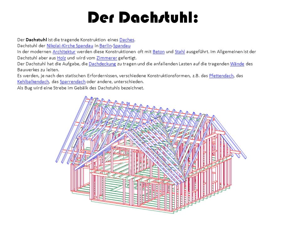 Der Dachstuhl ist die tragende Konstruktion eines Daches.Daches Dachstuhl der Nikolai-Kirche Spandau in Berlin-SpandauNikolai-Kirche SpandauBerlinSpan
