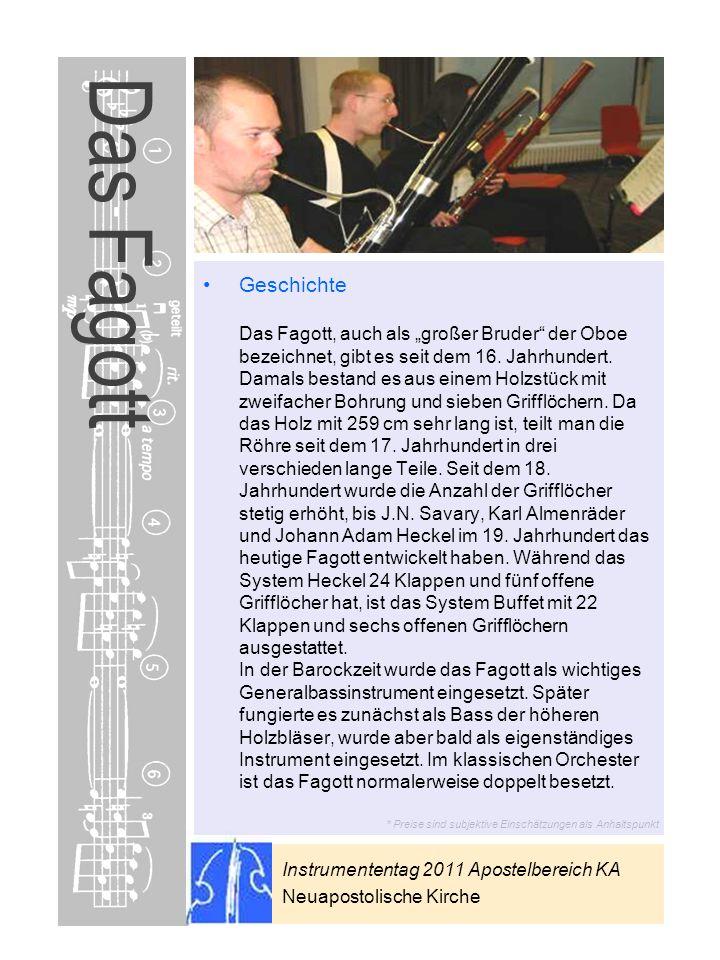 Instrumententag 2011 Apostelbereich KA Neuapostolische Kirche * Preise sind subjektive Einschätzungen als Anhaltspunkt Das Fagott Geschichte Das Fagot