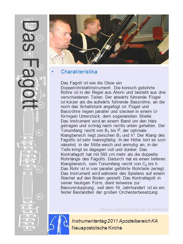 Instrumententag 2011 Apostelbereich KA Neuapostolische Kirche * Preise sind subjektive Einschätzungen als Anhaltspunkt Das Fagott Charakteristika Das