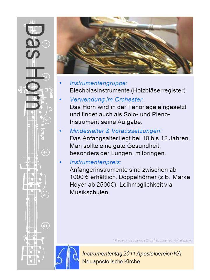 Instrumententag 2011 Apostelbereich KA Neuapostolische Kirche * Preise sind subjektive Einschätzungen als Anhaltspunkt Das Horn Instrumentengruppe: Bl