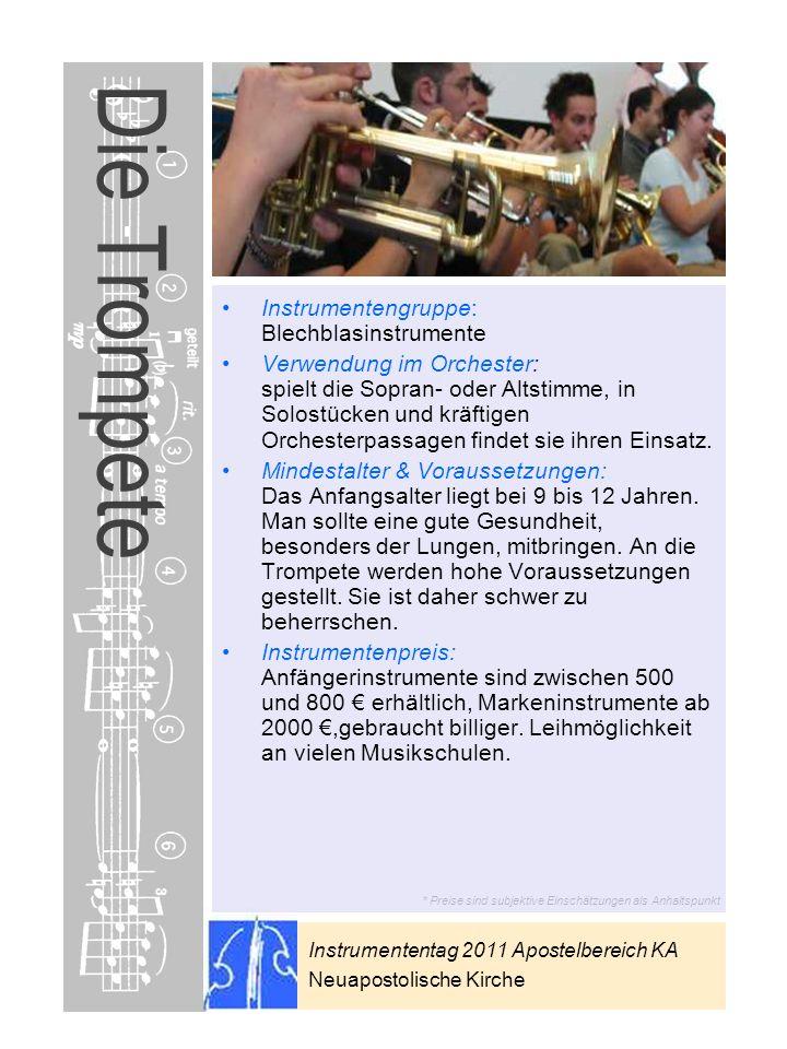 Instrumententag 2011 Apostelbereich KA Neuapostolische Kirche * Preise sind subjektive Einschätzungen als Anhaltspunkt Die Trompete Instrumentengruppe