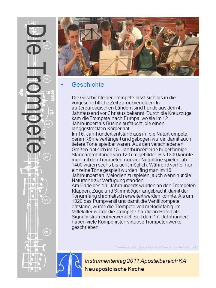 Instrumententag 2011 Apostelbereich KA Neuapostolische Kirche * Preise sind subjektive Einschätzungen als Anhaltspunkt Die Trompete Geschichte Die Ges