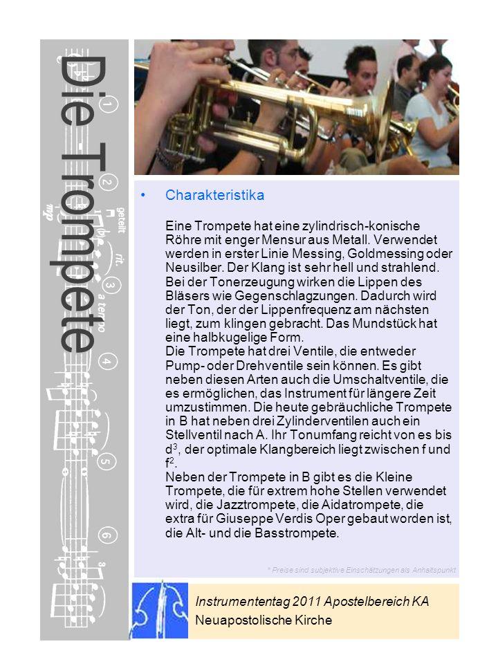 Instrumententag 2011 Apostelbereich KA Neuapostolische Kirche * Preise sind subjektive Einschätzungen als Anhaltspunkt Die Trompete Charakteristika Ei