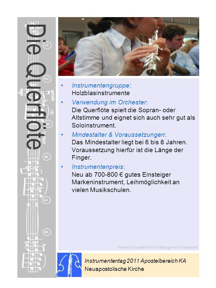 Instrumententag 2011 Apostelbereich KA Neuapostolische Kirche * Preise sind subjektive Einschätzungen als Anhaltspunkt Die Querflöte Instrumentengrupp