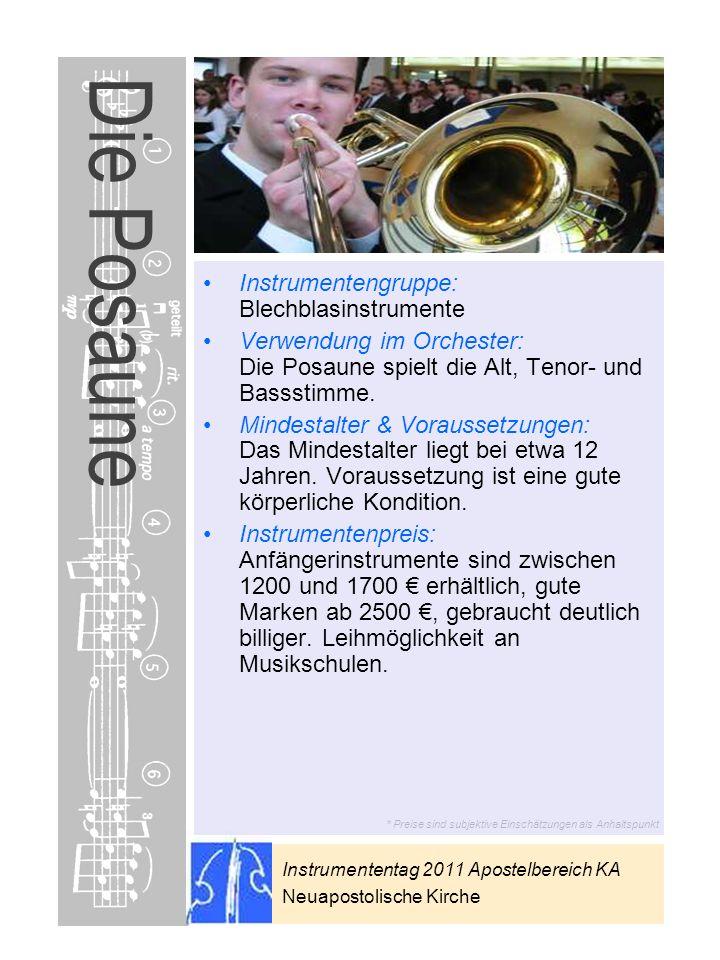 Instrumententag 2011 Apostelbereich KA Neuapostolische Kirche * Preise sind subjektive Einschätzungen als Anhaltspunkt Die Posaune Instrumentengruppe: