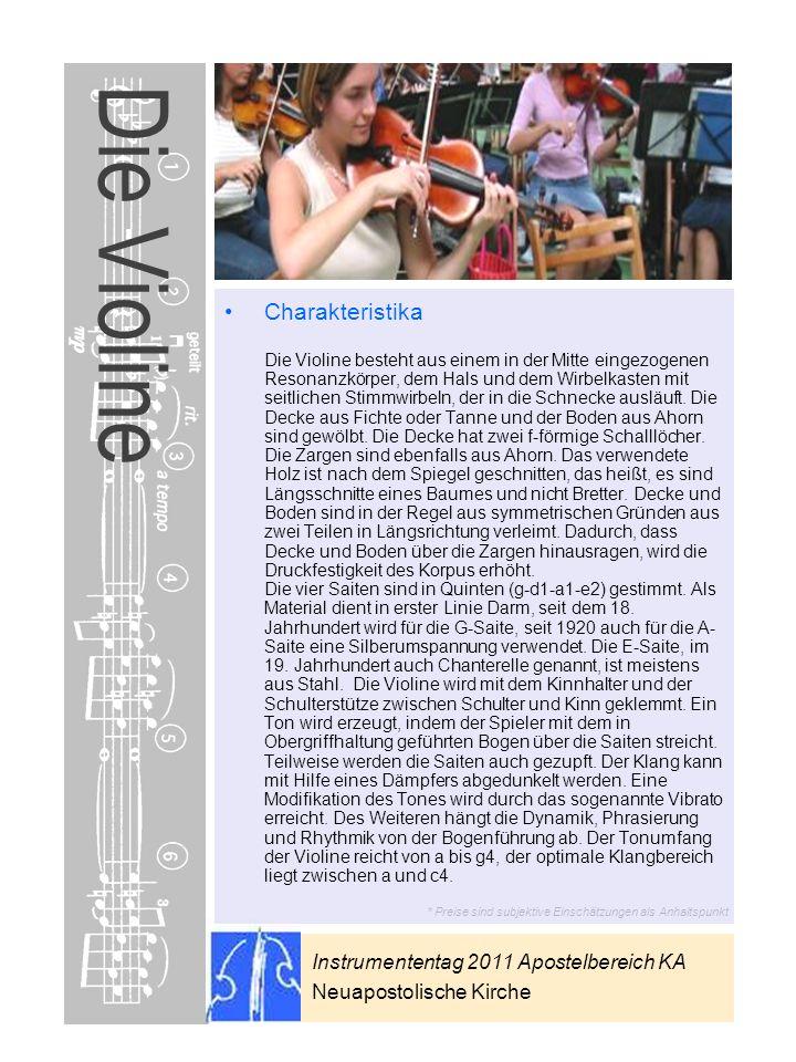 Instrumententag 2011 Apostelbereich KA Neuapostolische Kirche * Preise sind subjektive Einschätzungen als Anhaltspunkt Die Violine Charakteristika Die