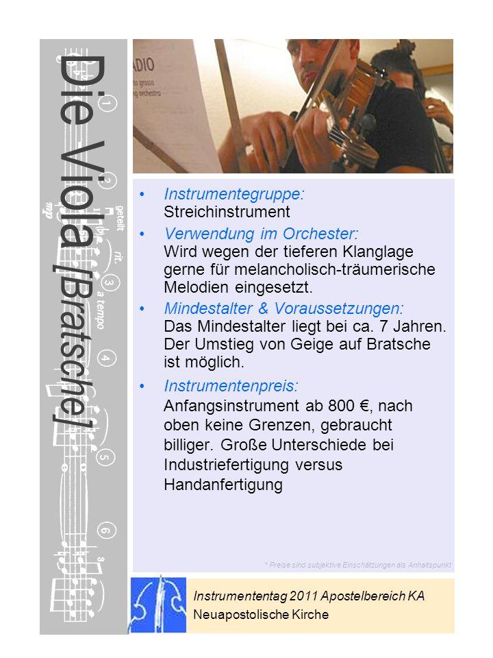 Instrumententag 2011 Apostelbereich KA Neuapostolische Kirche * Preise sind subjektive Einschätzungen als Anhaltspunkt Die Viola [Bratsche] Instrument