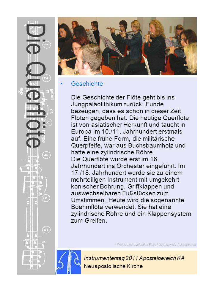 Instrumententag 2011 Apostelbereich KA Neuapostolische Kirche * Preise sind subjektive Einschätzungen als Anhaltspunkt Die Querflöte Geschichte Die Ge