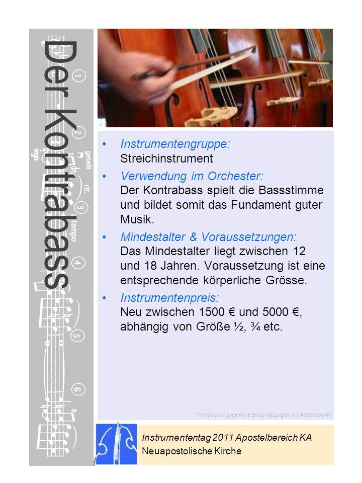 Instrumententag 2011 Apostelbereich KA Neuapostolische Kirche * Preise sind subjektive Einschätzungen als Anhaltspunkt Der Kontrabass Instrumentengrup