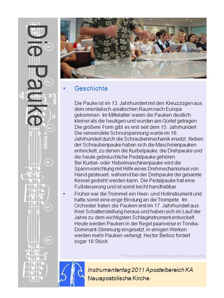 Instrumententag 2011 Apostelbereich KA Neuapostolische Kirche * Preise sind subjektive Einschätzungen als Anhaltspunkt Die Pauke Geschichte Die Pauke