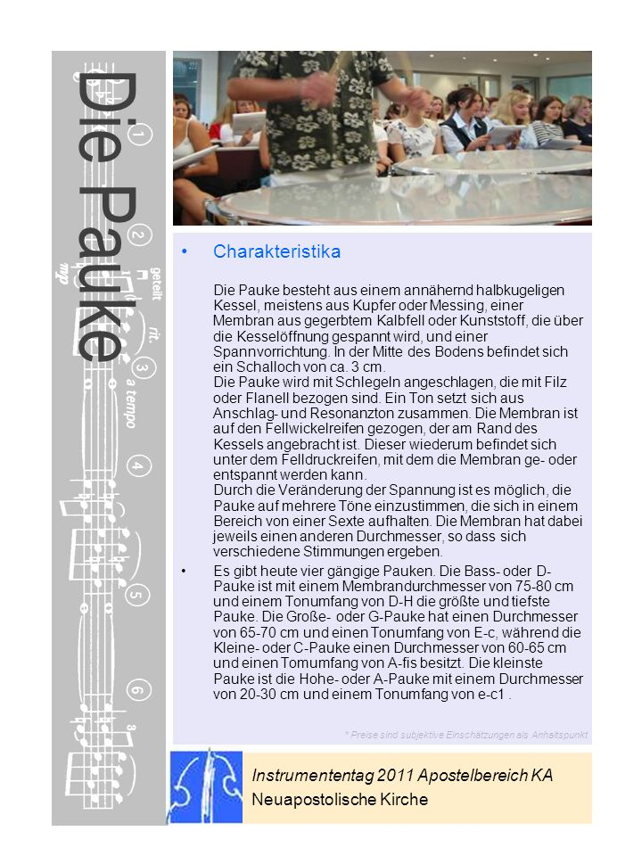 Instrumententag 2011 Apostelbereich KA Neuapostolische Kirche * Preise sind subjektive Einschätzungen als Anhaltspunkt Die Pauke Charakteristika Die P