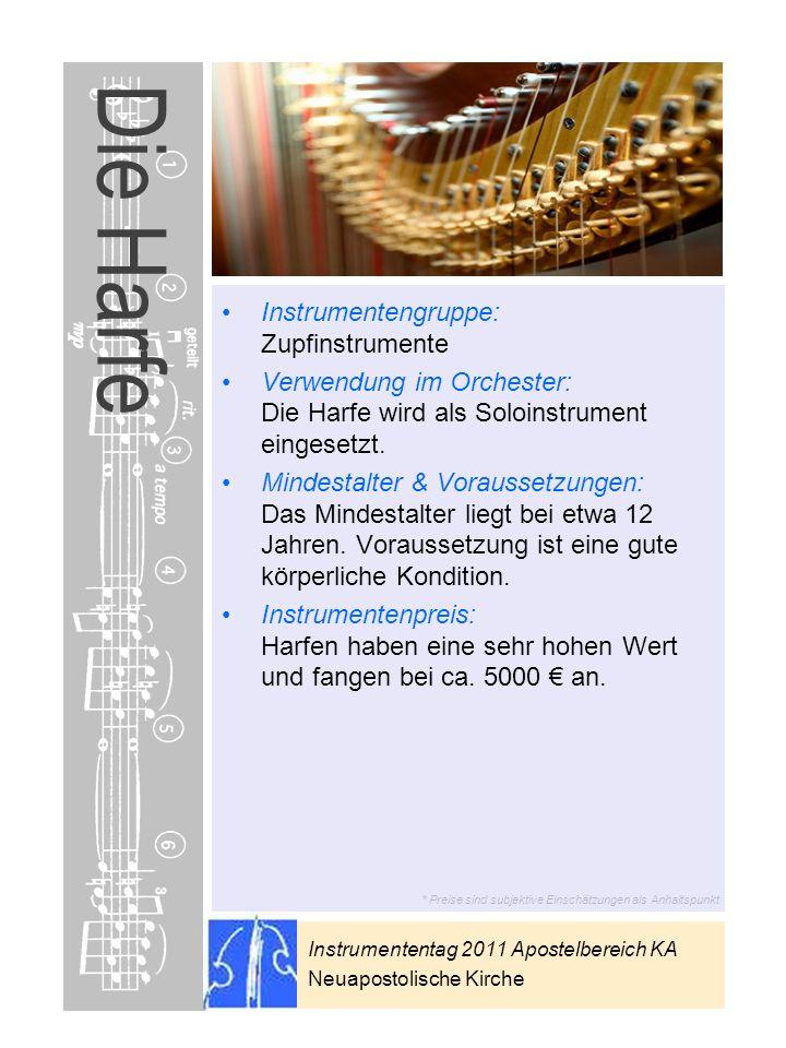 Instrumententag 2011 Apostelbereich KA Neuapostolische Kirche * Preise sind subjektive Einschätzungen als Anhaltspunkt Die Harfe Instrumentengruppe: Z