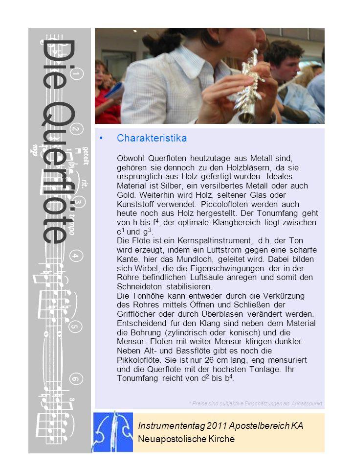 Instrumententag 2011 Apostelbereich KA Neuapostolische Kirche * Preise sind subjektive Einschätzungen als Anhaltspunkt Die Querflöte Charakteristika O